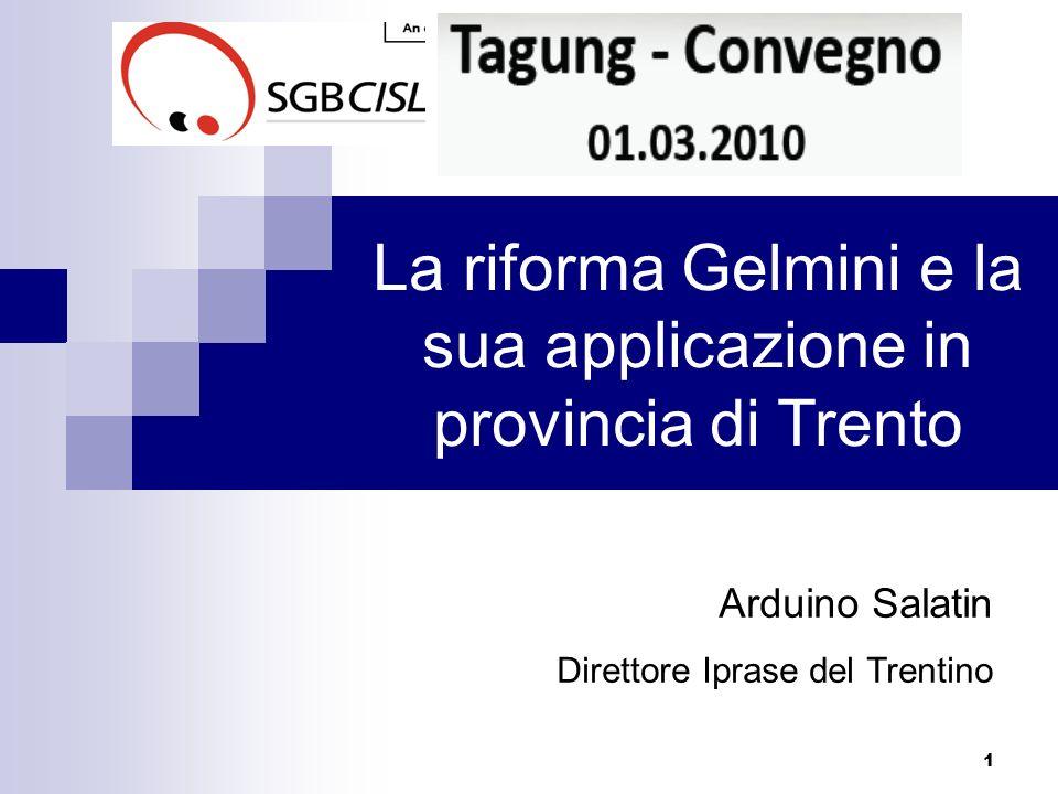 1 La riforma Gelmini e la sua applicazione in provincia di Trento Arduino Salatin Direttore Iprase del Trentino