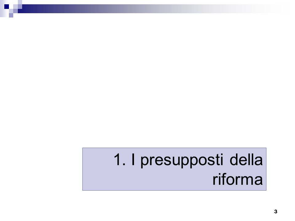 3 1. I presupposti della riforma