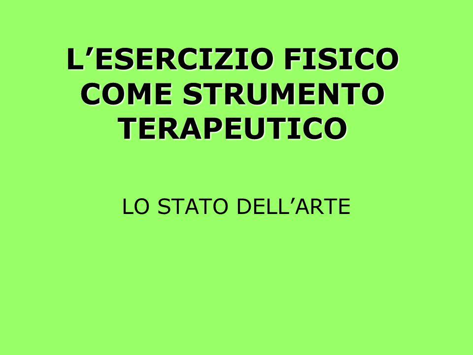 LESERCIZIO FISICO COME STRUMENTO TERAPEUTICO LO STATO DELLARTE