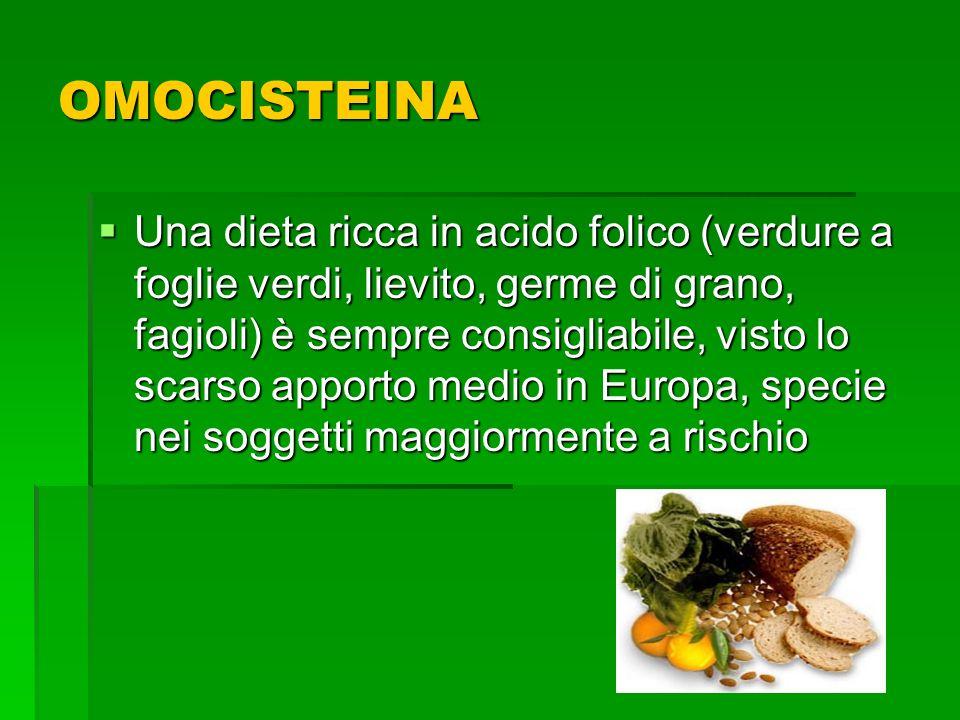 Una dieta ricca in acido folico (verdure a foglie verdi, lievito, germe di grano, fagioli) è sempre consigliabile, visto lo scarso apporto medio in Eu