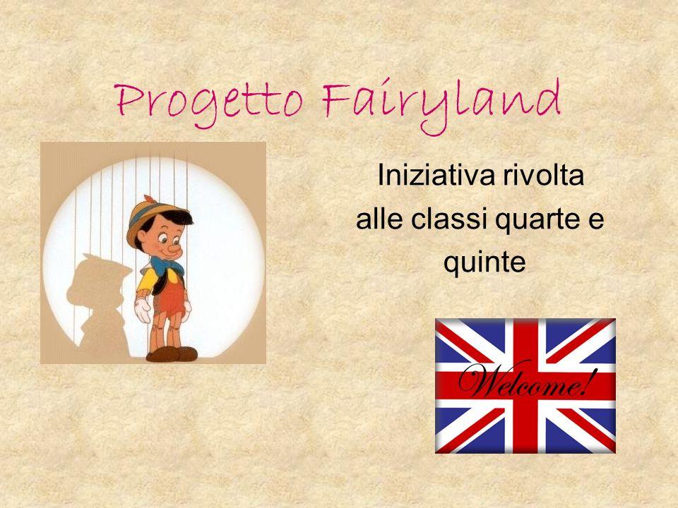 Progetto Fairyland Iniziativa rivolta alle classi quarte e quinte