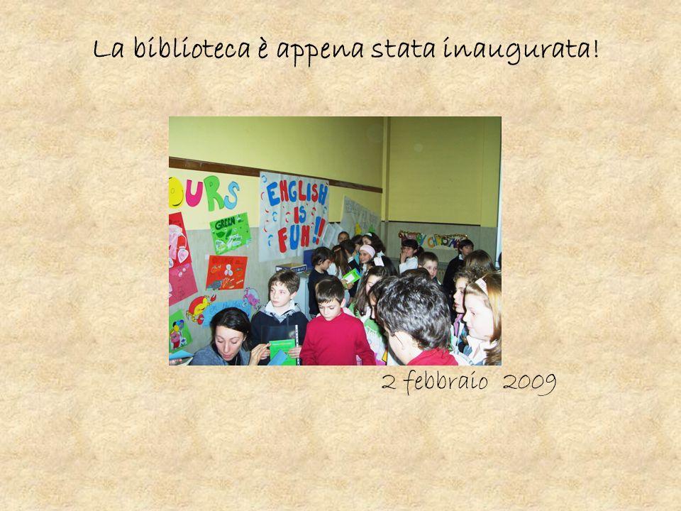 La biblioteca è appena stata inaugurata! 2 febbraio 2009