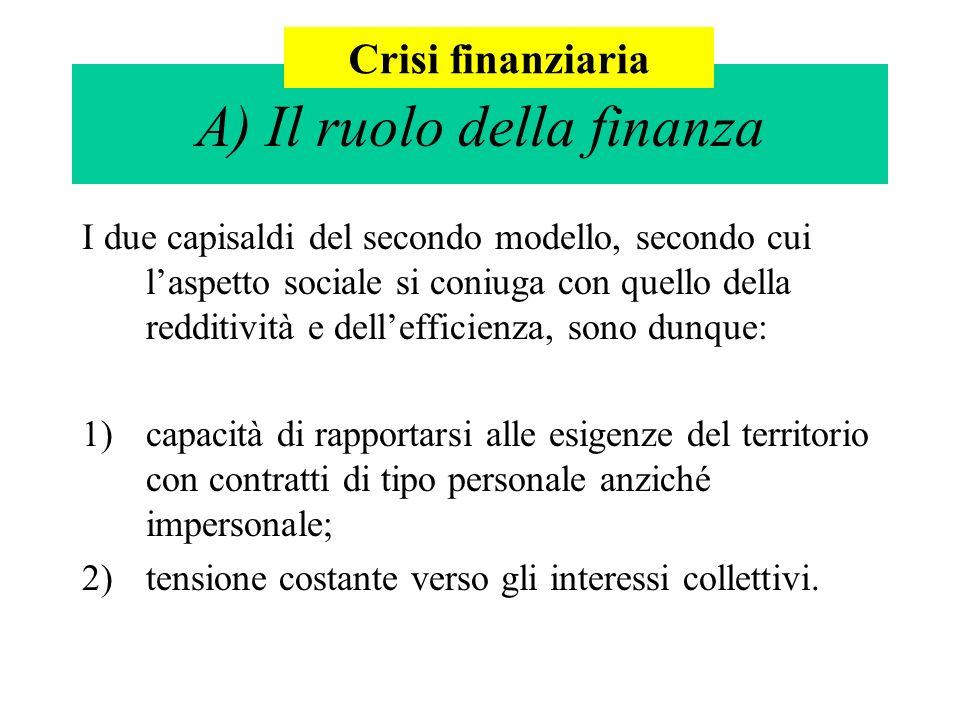 I due capisaldi del secondo modello, secondo cui laspetto sociale si coniuga con quello della redditività e dellefficienza, sono dunque: 1)capacità di