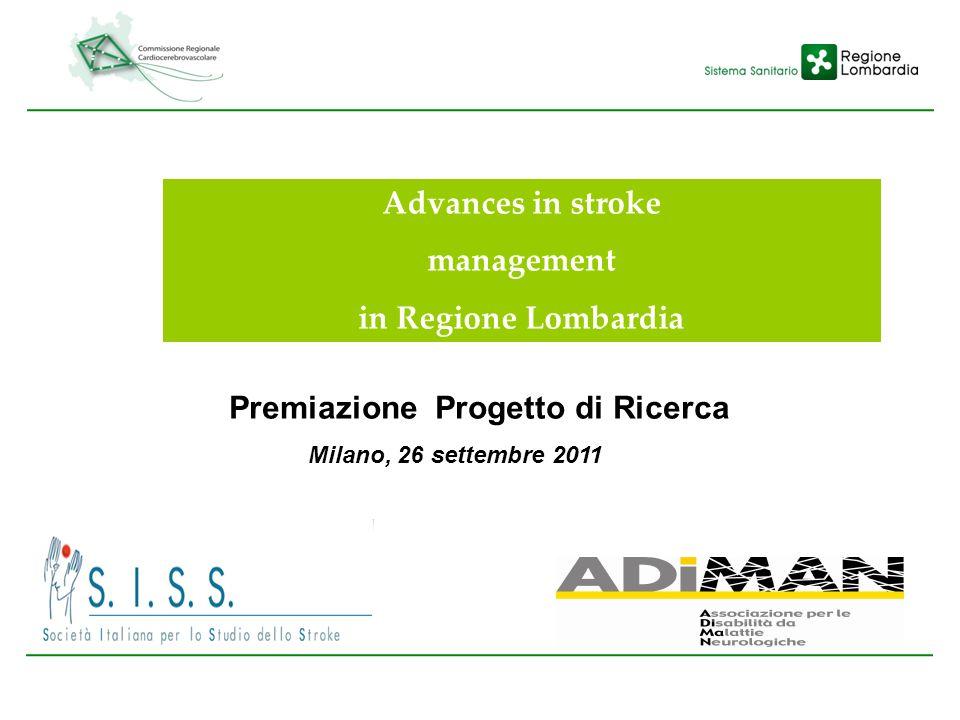 Advances in stroke management in Regione Lombardia Premiazione Progetto di Ricerca Milano, 26 settembre 2011