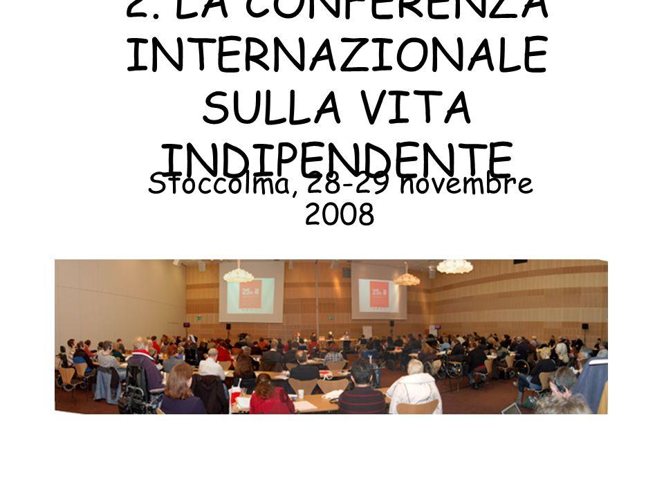 2. LA CONFERENZA INTERNAZIONALE SULLA VITA INDIPENDENTE Stoccolma, 28-29 novembre 2008