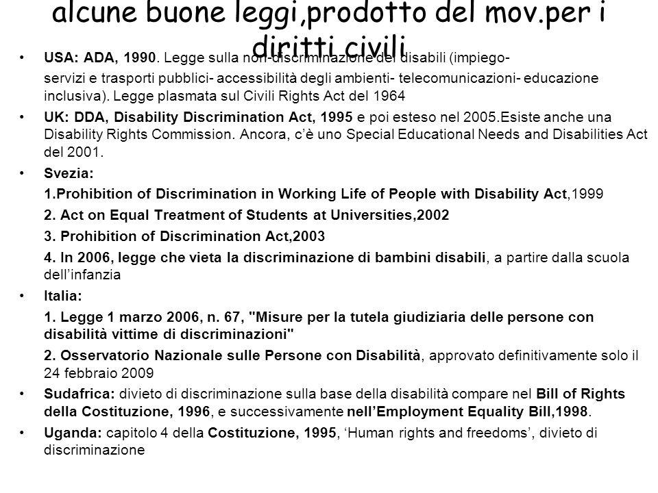 alcune buone leggi,prodotto del mov.per i diritti civili USA: ADA, 1990. Legge sulla non-discriminazione dei disabili (impiego- servizi e trasporti pu