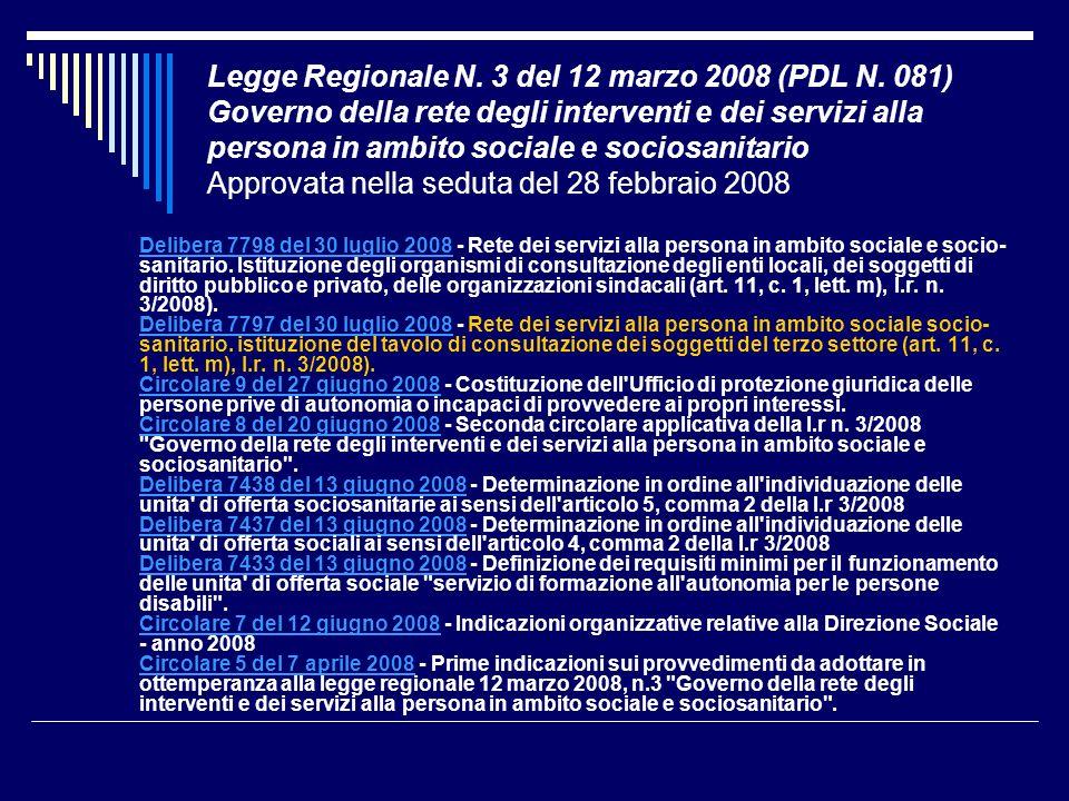 Legge Regionale N. 3 del 12 marzo 2008 (PDL N. 081) Governo della rete degli interventi e dei servizi alla persona in ambito sociale e sociosanitario