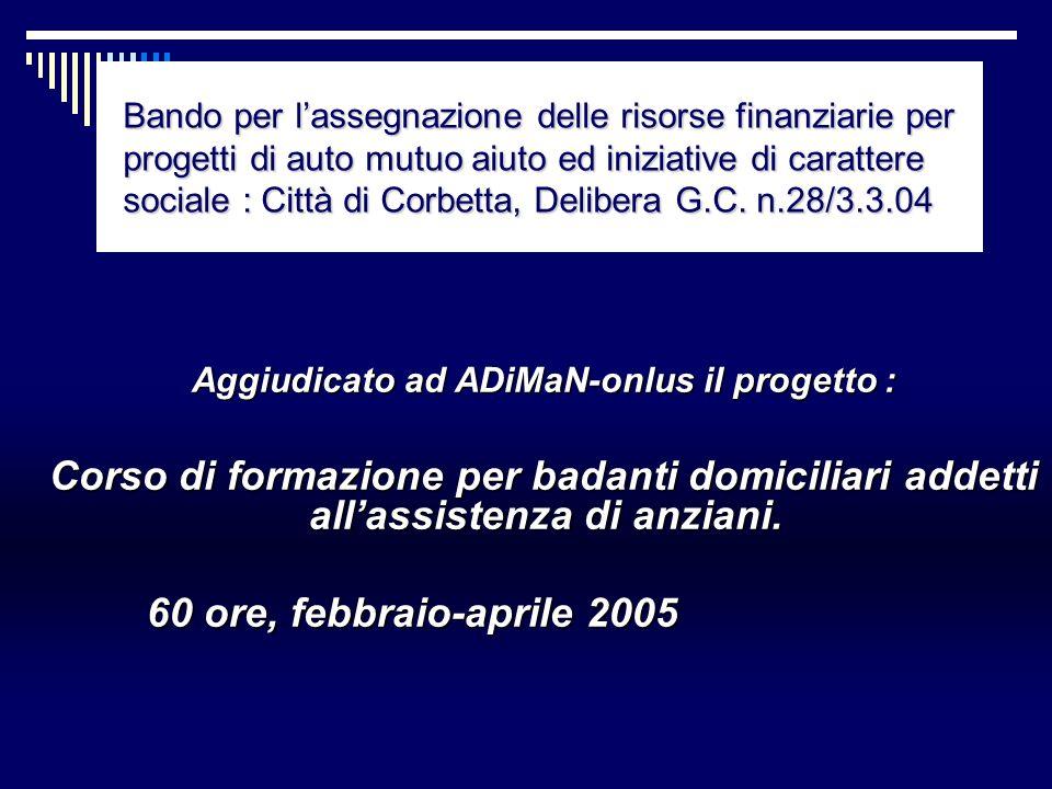 Bando per lassegnazione delle risorse finanziarie per progetti di auto mutuo aiuto ed iniziative di carattere sociale : Città di Corbetta, Delibera G.