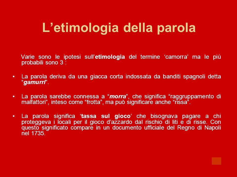 Storia della camorra dalle origini al 1945 (1/2) La Camorra nasce a Napoli nel XVI secolo durante la dominazione spagnola.