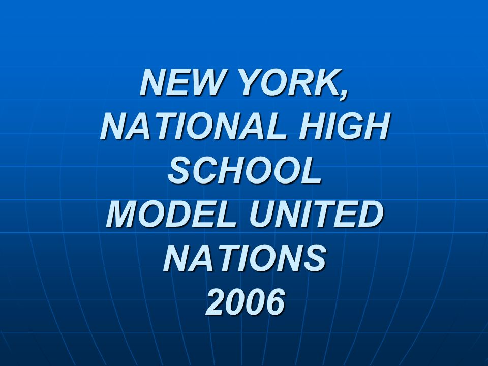 NEW YORK, NATIONAL HIGH SCHOOL MODEL UNITED NATIONS 2006