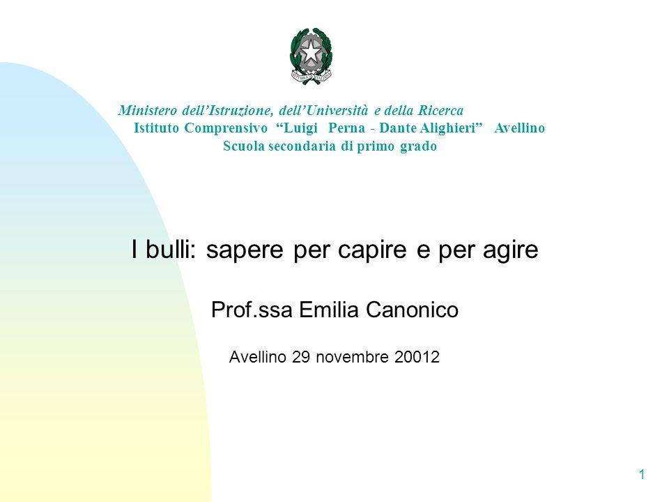 1 I bulli: sapere per capire e per agire Prof.ssa Emilia Canonico Avellino 29 novembre 20012 Ministero dellIstruzione, dellUniversità e della Ricerca