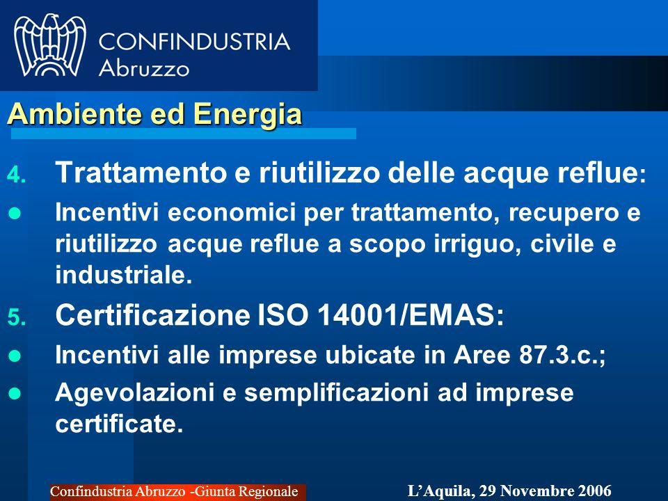 Confindustria Abruzzo -Giunta Regionale LAquila, 29 Novembre 2006 Ambiente ed Energia 4.