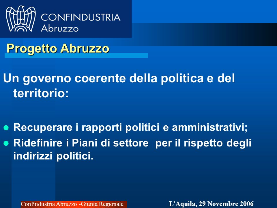 Confindustria Abruzzo -Giunta Regionale LAquila, 29 Novembre 2006 Turismo Revisione posta di Bilancio Regionale 2007; Coinvolgimento degli Enti Parco nella promozione Turistica; Riduzione IRAP.