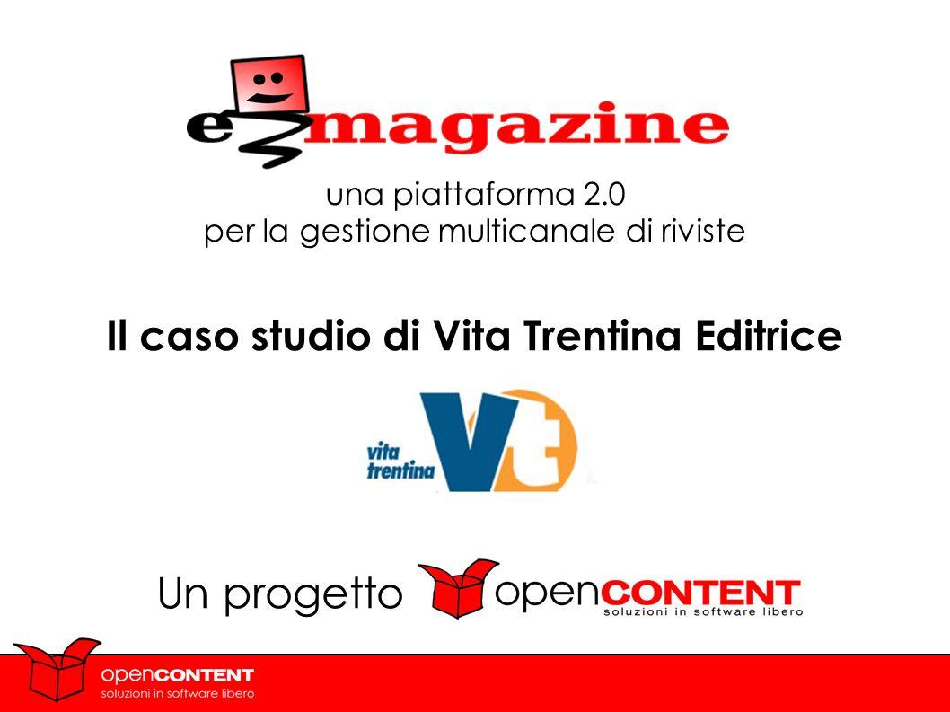 1 una piattaforma 2.0 per la gestione multicanale di riviste Il caso studio di Vita Trentina Editrice Un progetto