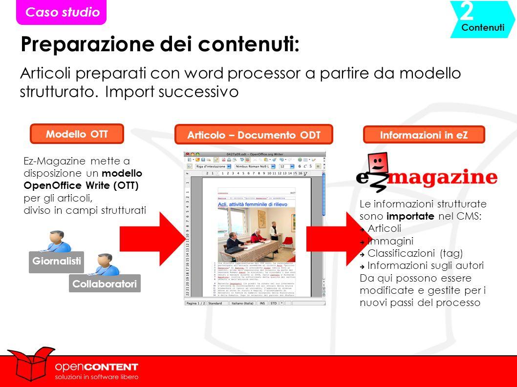 Preparazione dei contenuti: Articoli preparati con word processor a partire da modello strutturato.