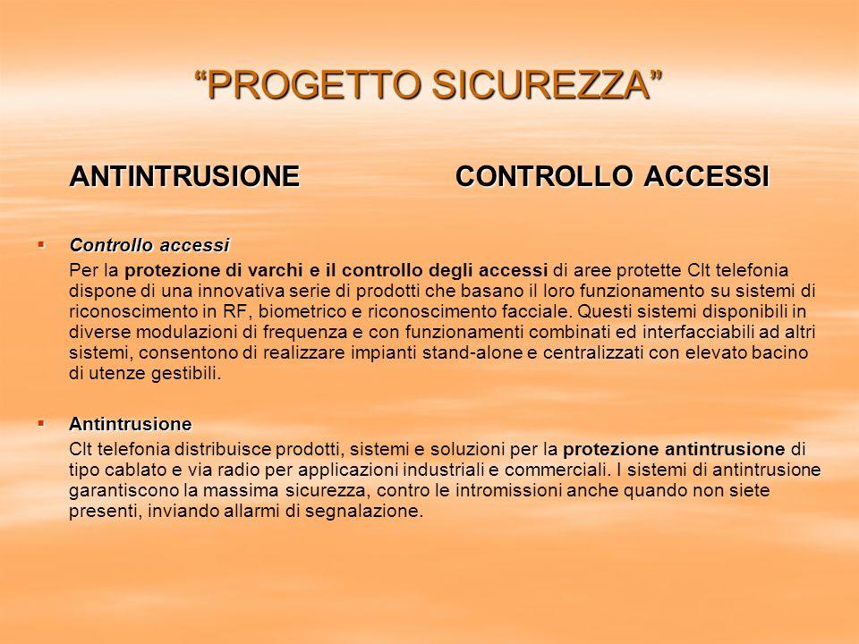 PROGETTO SICUREZZA ANTINTRUSIONE CONTROLLO ACCESSI Controllo accessi Controllo accessi Per la protezione di varchi e il controllo degli accessi di are