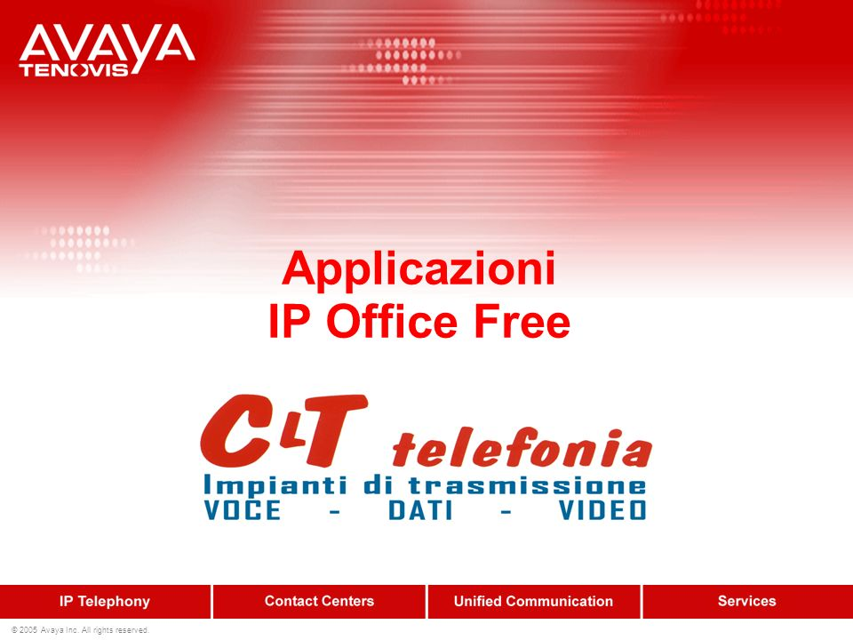 © 2005 Avaya Inc. All rights reserved. Applicazioni IP Office Free