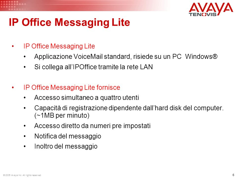 7 © 2005 Avaya Inc.All rights reserved.