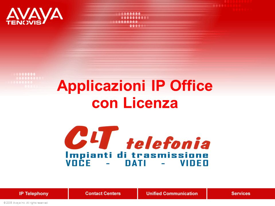 © 2005 Avaya Inc. All rights reserved. Applicazioni IP Office con Licenza