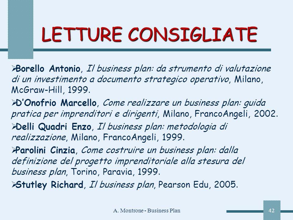 A. Montrone - Business Plan42 LETTURE CONSIGLIATE Borello Antonio, Il business plan: da strumento di valutazione di un investimento a documento strate