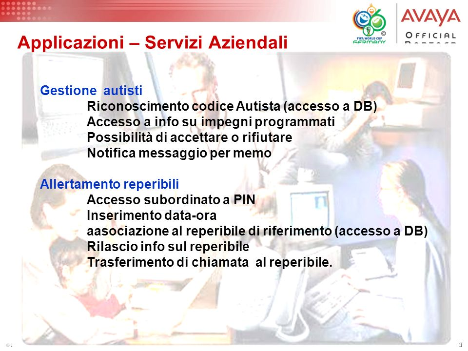 42 © 2005 Avaya Inc. All rights reserved. Applicazioni – Servizi al pubblico Ricerca centro assistenza via CAP Interazione via DTMF Accesso a database