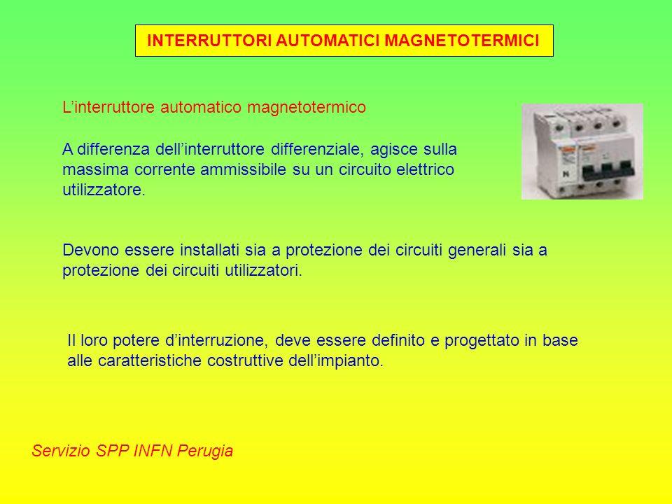INTERRUTTORI AUTOMATICI MAGNETOTERMICI Servizio SPP INFN Perugia Linterruttore automatico magnetotermico A differenza dellinterruttore differenziale,