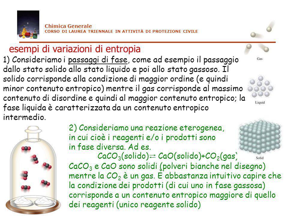 2) Consideriamo una reazione eterogenea, in cui cioè i reagenti e/o i prodotti sono in fase diversa. Ad es. CaCO 3 (solido) CaO(solido)+CO 2 (gas) CaC