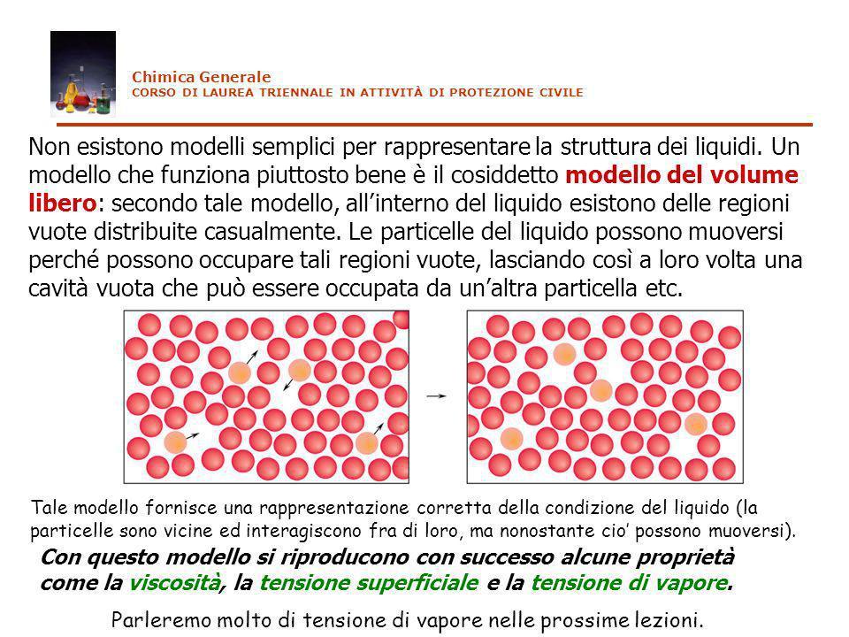 Chimica Generale CORSO DI LAUREA TRIENNALE IN ATTIVITÀ DI PROTEZIONE CIVILE La viscosità è definita come la resistenza che un liquido oppone al fluire.