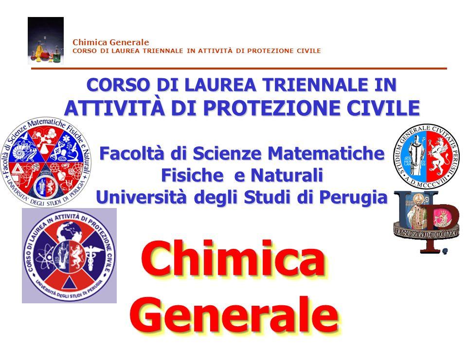 Chimica Generale CORSO DI LAUREA TRIENNALE IN ATTIVITÀ DI PROTEZIONE CIVILE Prof.