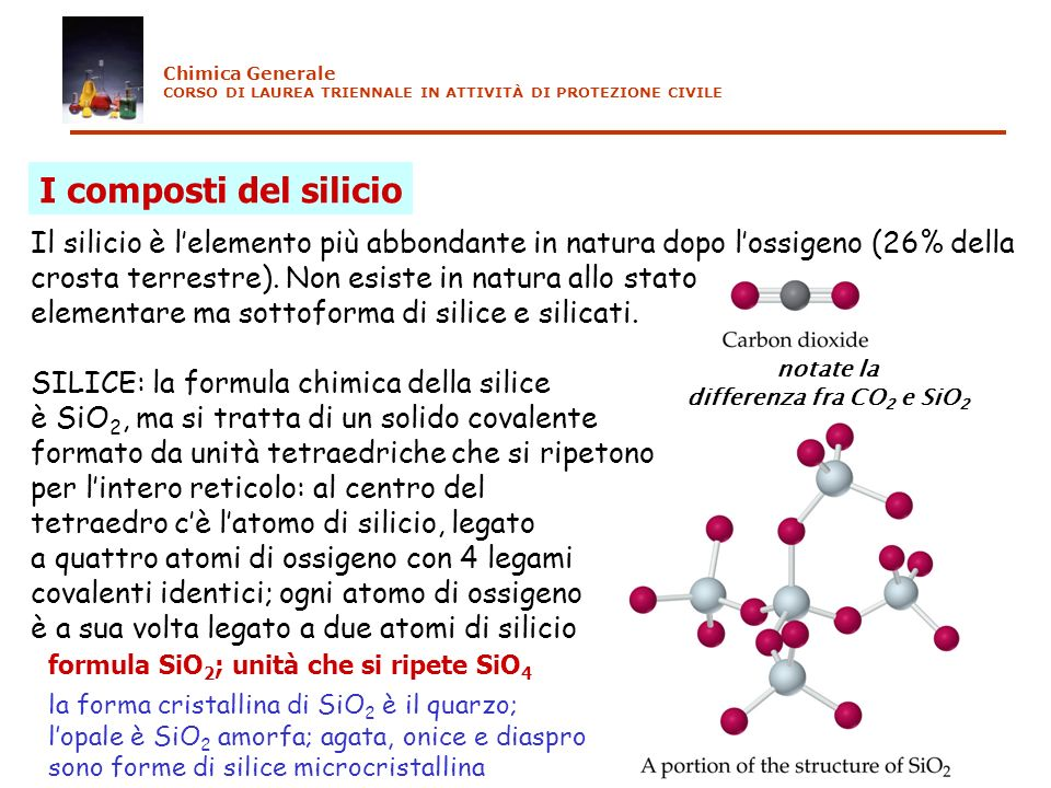 Il silicio è lelemento più abbondante in natura dopo lossigeno (26% della crosta terrestre). Non esiste in natura allo stato elementare ma sottoforma