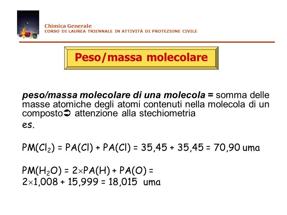 Peso/massa molecolare peso/massa molecolare di una molecola = somma delle masse atomiche degli atomi contenuti nella molecola di un composto attenzion