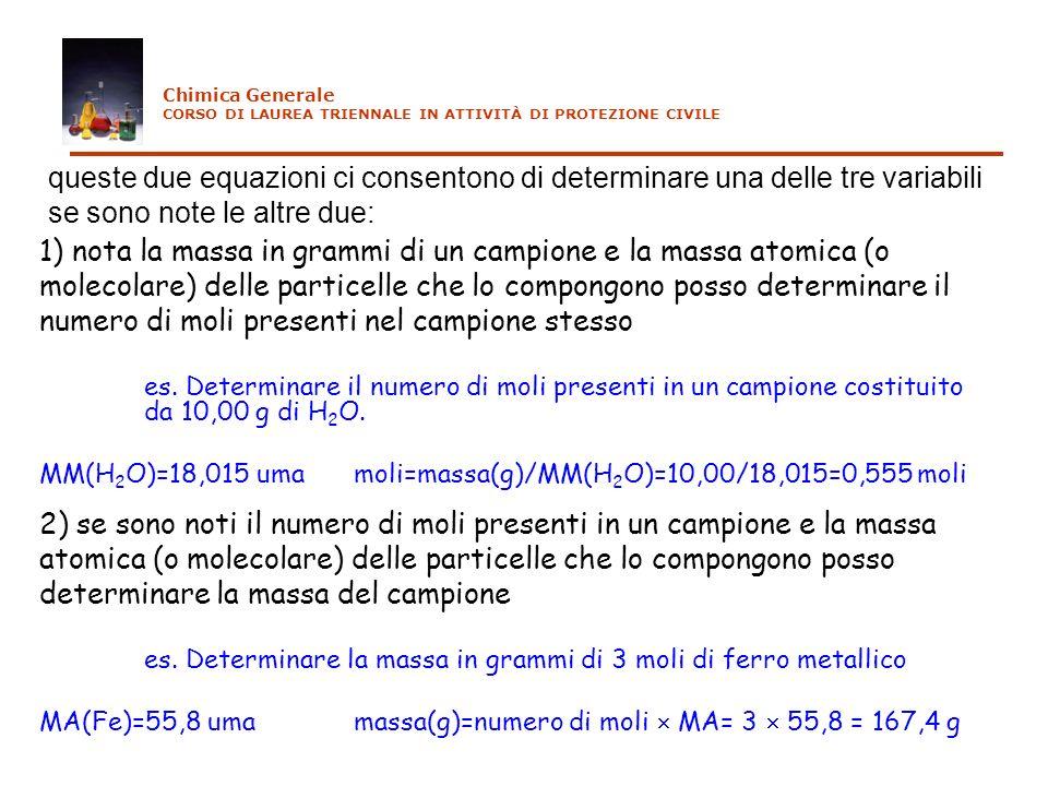 queste due equazioni ci consentono di determinare una delle tre variabili se sono note le altre due: 1) nota la massa in grammi di un campione e la ma