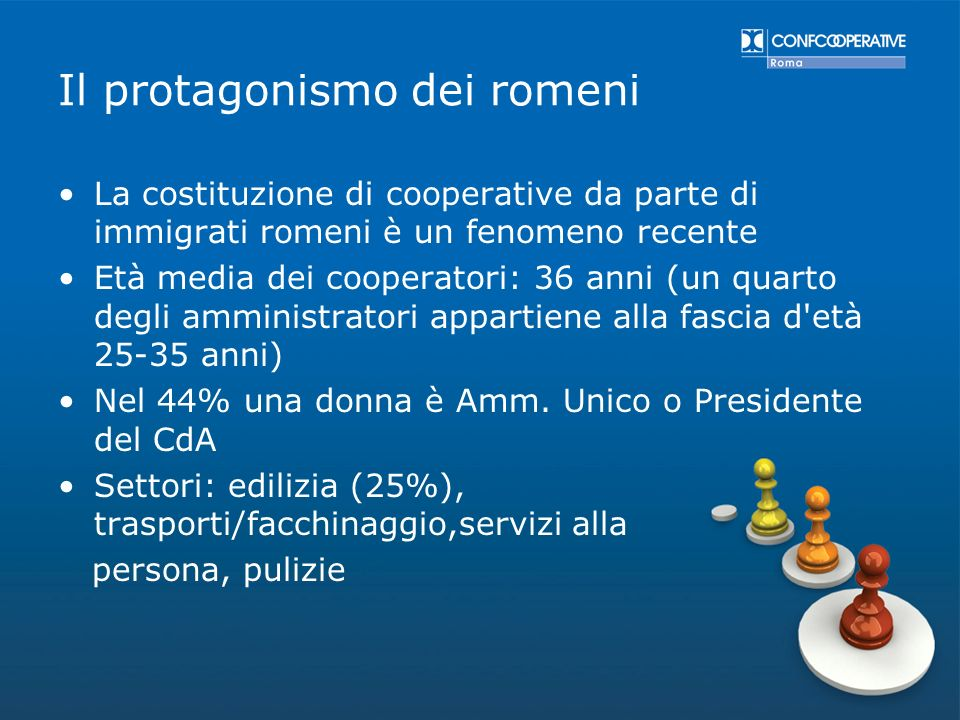 Il protagonismo dei romeni La costituzione di cooperative da parte di immigrati romeni è un fenomeno recente Età media dei cooperatori: 36 anni (un qu