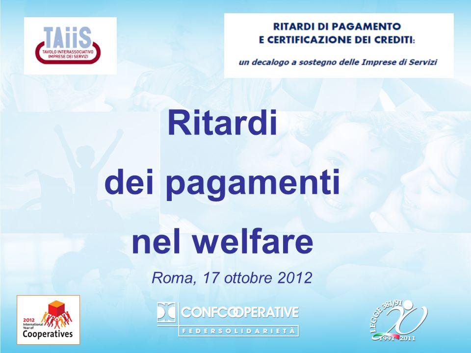 Ritardi dei pagamenti nel welfare Roma, 17 ottobre 2012