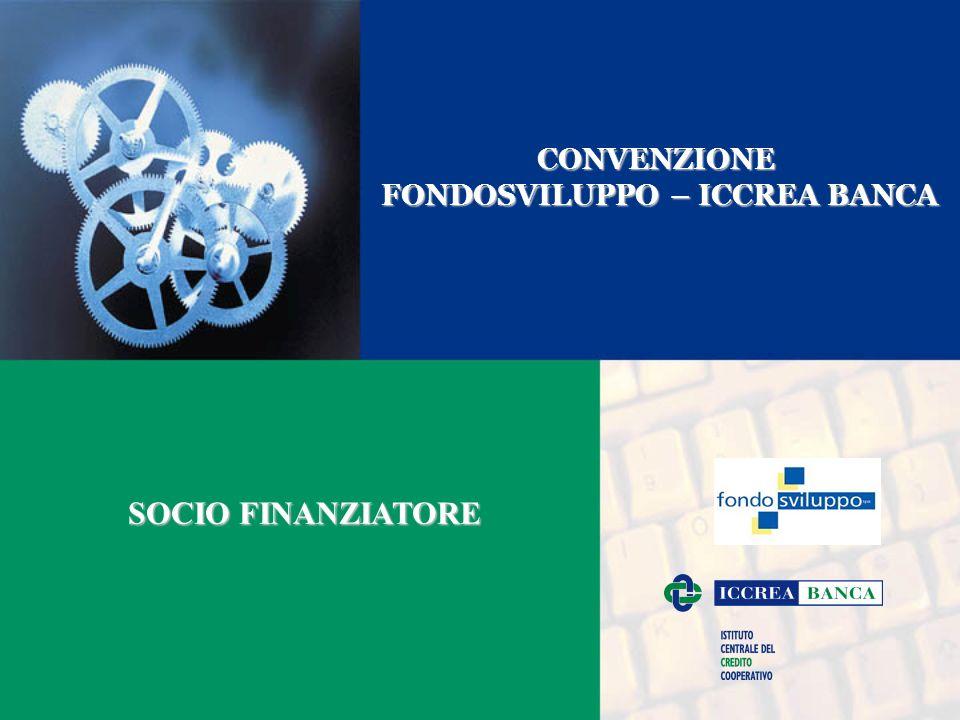 CONVENZIONE FONDOSVILUPPO – ICCREA BANCA SOCIO FINANZIATORE