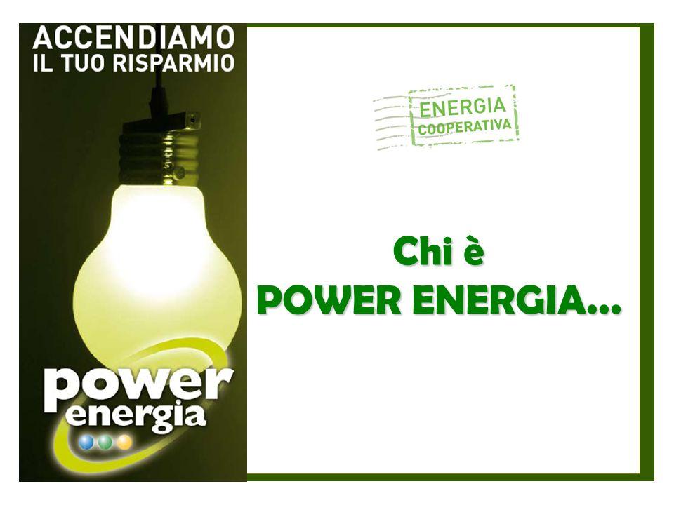 POWER ENERGIA E LA SUA MISSION Chi è Power Energia...