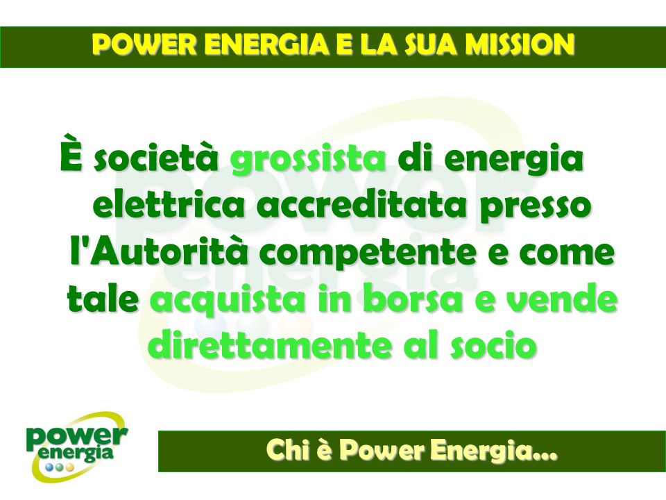 POWER ENERGIA E LA SUA MISSION Chi è Power Energia...