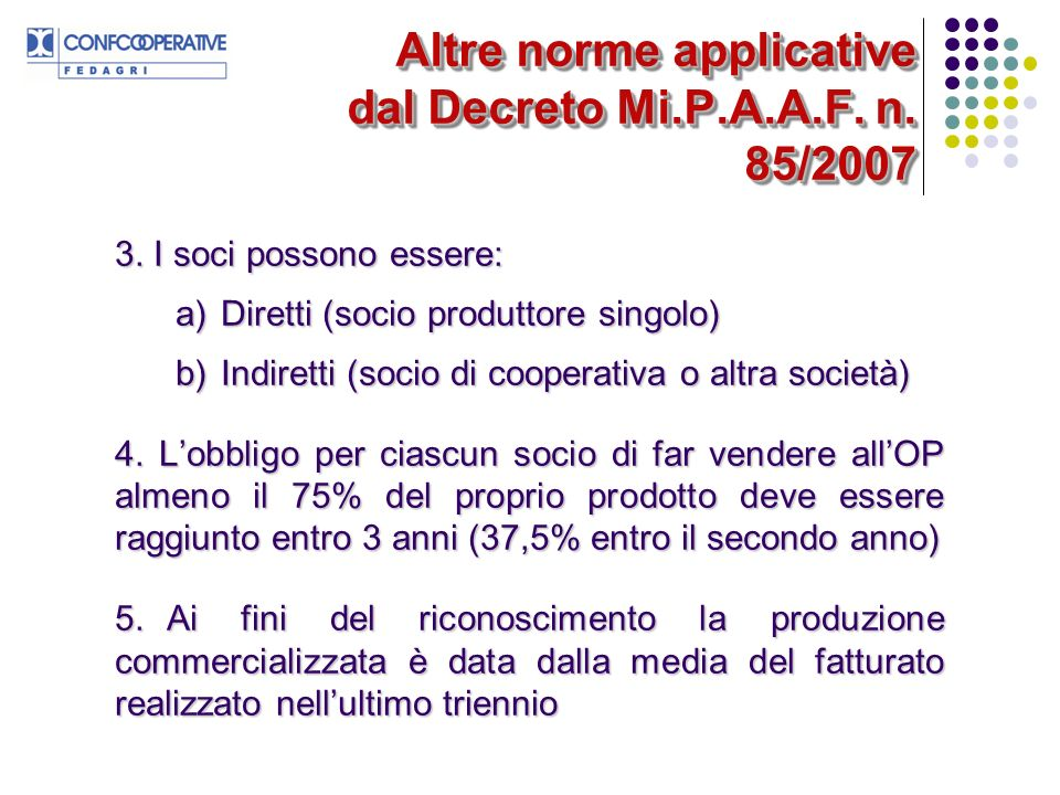 Altre norme applicative dal Decreto Mi.P.A.A.F.n.