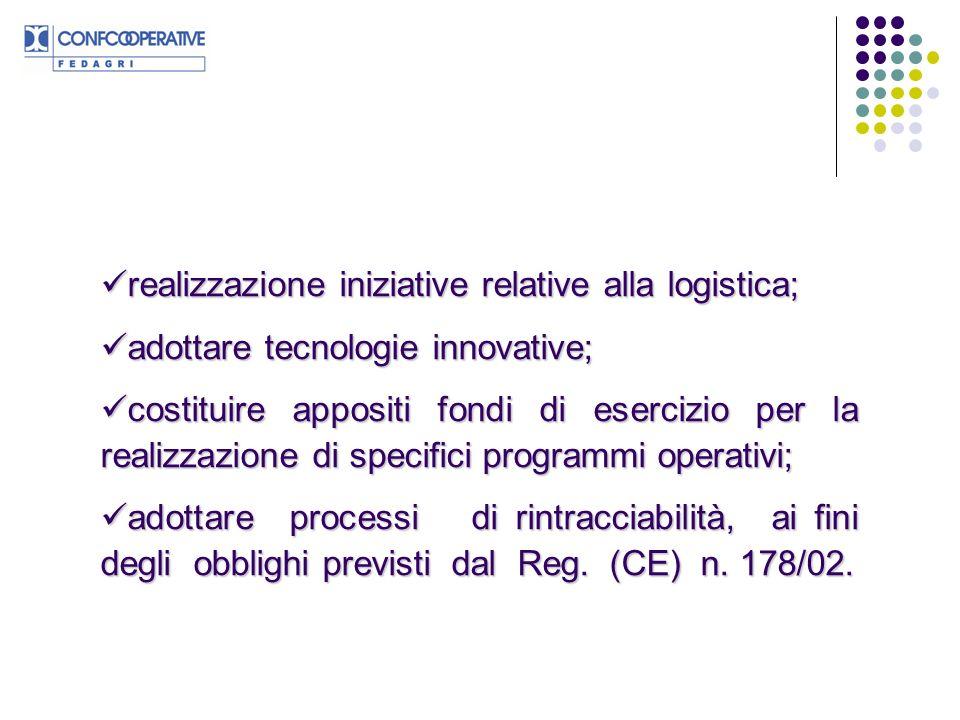 realizzazione iniziative relative alla logistica; realizzazione iniziative relative alla logistica; adottare tecnologie innovative; adottare tecnologi
