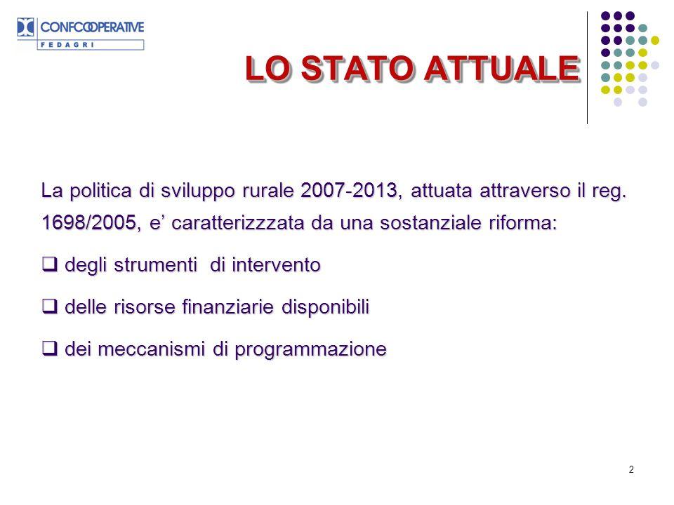 2 LO STATO ATTUALE La politica di sviluppo rurale 2007-2013, attuata attraverso il reg.