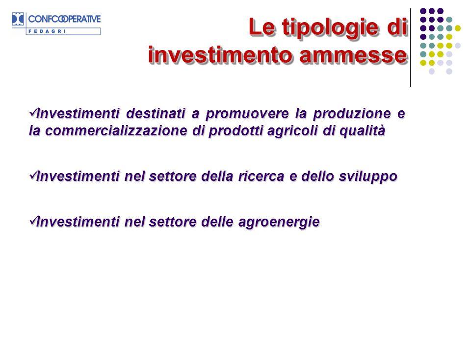 Le tipologie di investimento ammesse Investimenti destinati a promuovere la produzione e la commercializzazione di prodotti agricoli di qualità Invest