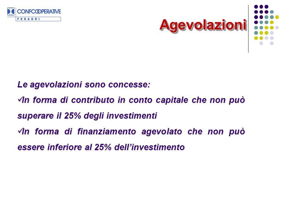 AgevolazioniAgevolazioni Le agevolazioni sono concesse: In forma di contributo in conto capitale che non può superare il 25% degli investimenti In for