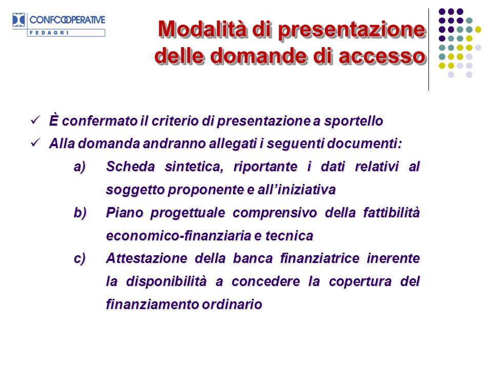 Modalità di presentazione delle domande di accesso È confermato il criterio di presentazione a sportello È confermato il criterio di presentazione a s