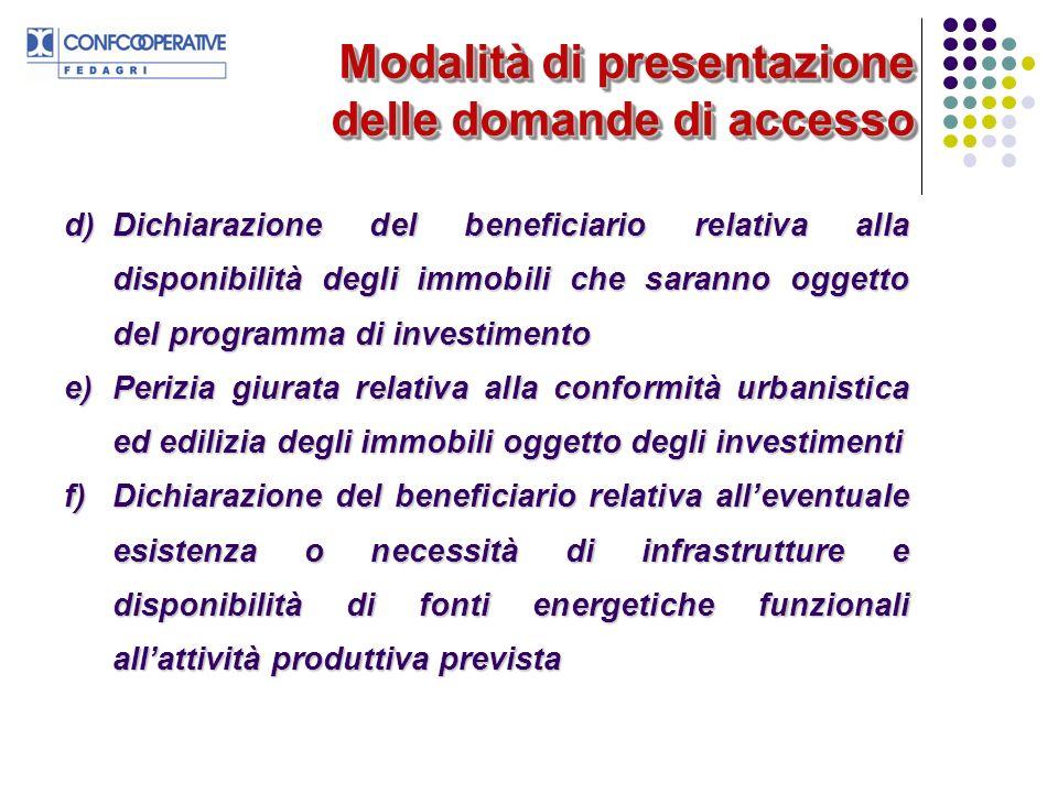 Modalità di presentazione delle domande di accesso d)Dichiarazione del beneficiario relativa alla disponibilità degli immobili che saranno oggetto del