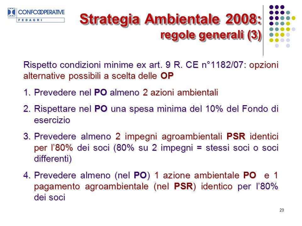 29 Strategia Ambientale 2008: regole generali (3) Rispetto condizioni minime ex art.
