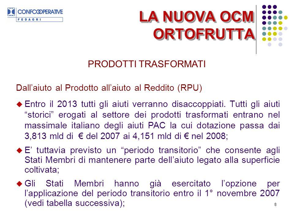 8 Dallaiuto al Prodotto allaiuto al Reddito (RPU) Entro il 2013 tutti gli aiuti verranno disaccoppiati.