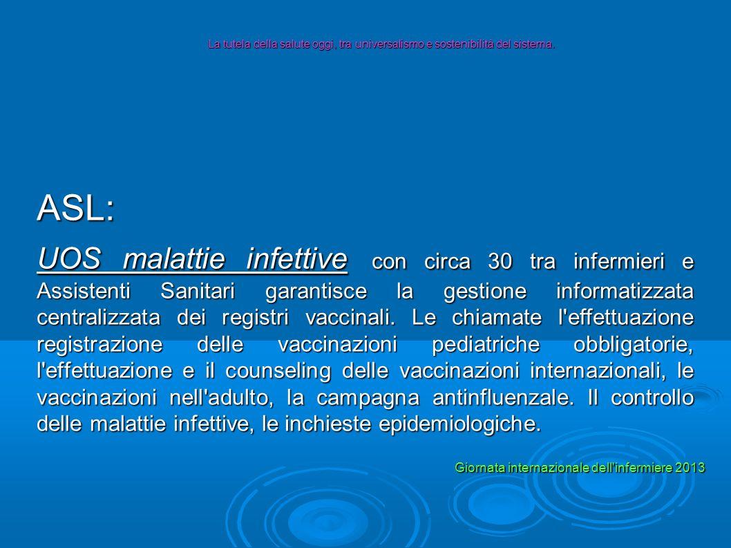 ASL: UOS malattie infettive con circa 30 tra infermieri e Assistenti Sanitari garantisce la gestione informatizzata centralizzata dei registri vaccina