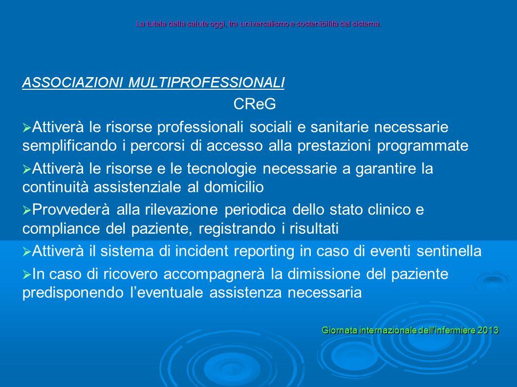 ASSOCIAZIONI MULTIPROFESSIONALI CReG Attiverà le risorse professionali sociali e sanitarie necessarie semplificando i percorsi di accesso alla prestaz