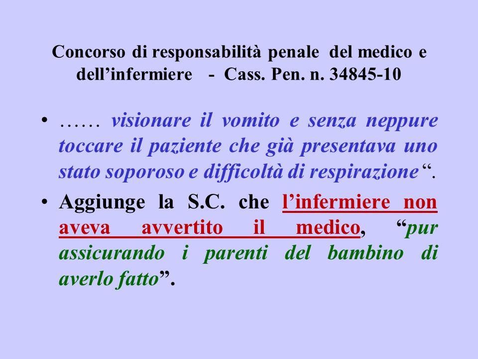Concorso di responsabilità penale del medico e dellinfermiere - Cass. Pen. n. 34845-10 …… visionare il vomito e senza neppure toccare il paziente che