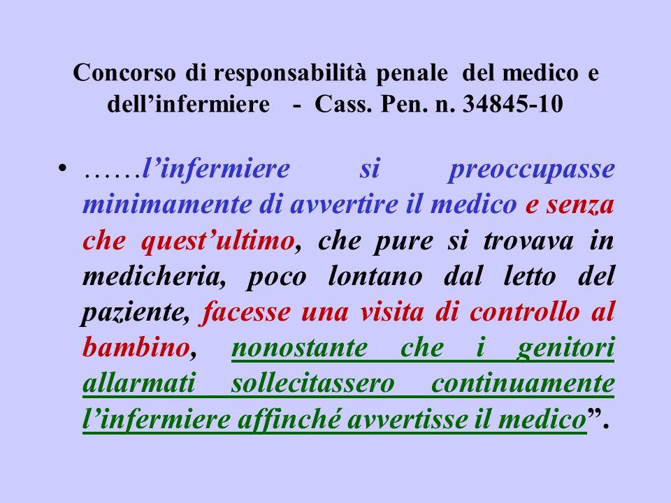 Concorso di responsabilità penale del medico e dellinfermiere - Cass. Pen. n. 34845-10 ……linfermiere si preoccupasse minimamente di avvertire il medic